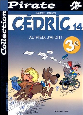BD Pirate : Cédric, tome 14 : Au pied, j'ai d...