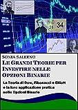 Le Grandi Teorie per Investire nelle Opzioni Binarie: La teoria di Dow, Fibonacci e Elliott e la loro applicazione pratica nelle Opzioni Binarie