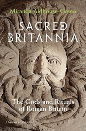 Sacred Britannia : The Gods and Rituals of Roman Britain par Miranda Aldhouse-Green