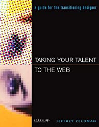 Taking Your Talent to the Web: Making the Transition from Graphic Design to Web Design