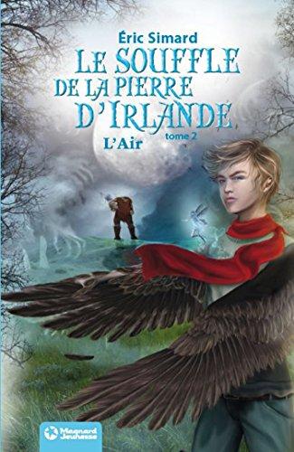 Le Souffle de la Pierre d'Irlande (2) - L'Air: Édition 2012 (Tipik littérature) par Eric Simard