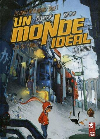 Un monde idéal, Tome 1 : L'usine