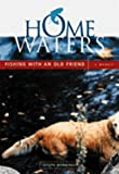 Home Waters: Fishing With an Old Friend..
