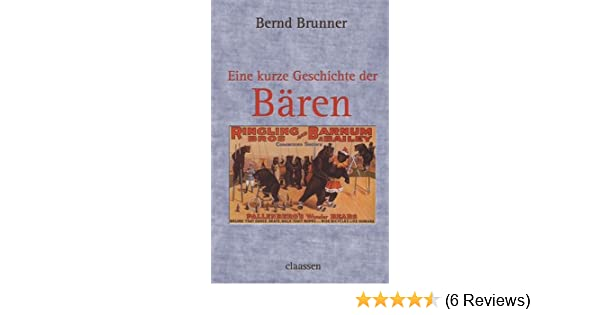Eine kurze Geschichte der Bären: Amazon.de: Bernd Brunner: Bücher