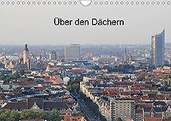 Über den Dächern von Leipzig (Wandkalender 2020 DIN A4 quer)