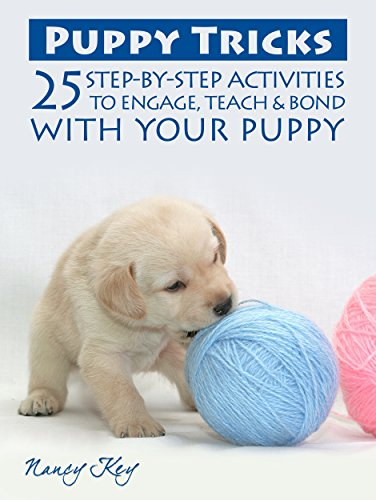 Pdf eBooks Free Download Puppy Tricks: 25 Step-By-Step Activities To Engage, Teach, & Bond With Your Puppy