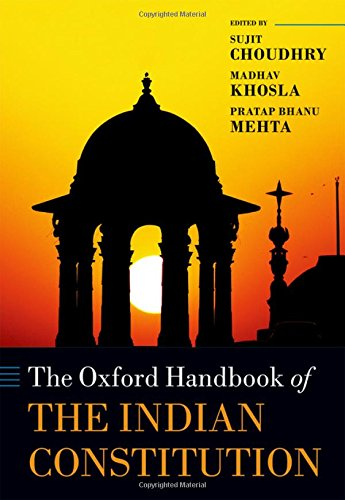 The Oxford Handbook of the Indian Constitution (Oxford Handbooks in Law)
