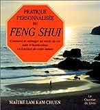 Pratique personnalisée du feng shui - Comment se ménager un mode de vie sain et harmonieux en fonction de votre nature