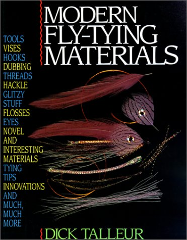 Modern Fly-Tying Materials: Thorough Look at the Best Tools and Materials for Today's Fly Tyer -