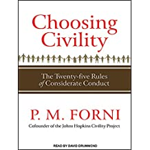 Choosing Civility: The Twenty-five Rules of Considerate Conduct: Library Edition