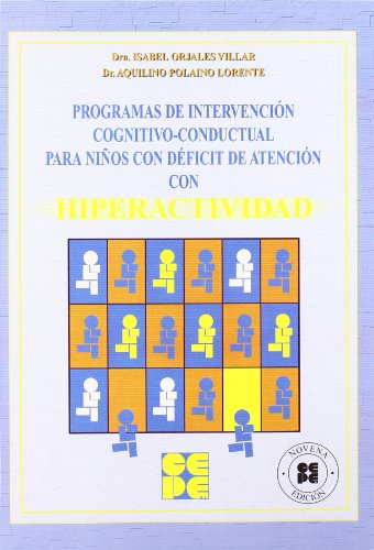 Programas de intervencion cognitivo-conductual para ni¿os con deficit de atencion con hiperactividad (Programas Intervencion Educati) por Isabel Orjales