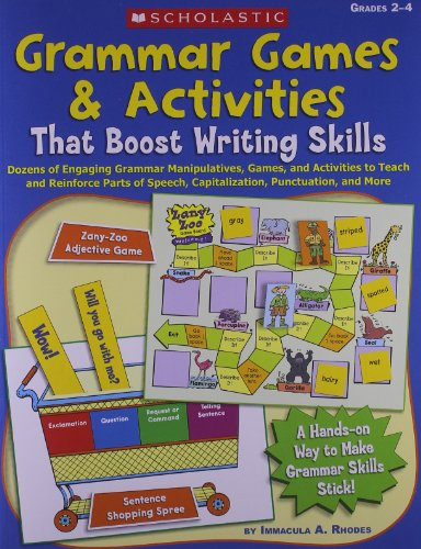 Grammar Games & Activities That Boost Writing Skills: Dozens of Engaging Grammar Manipulatives, Games, and Activities to Teach and Reinforce Parts of