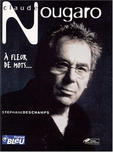 Claude Nougaro : À fleur de mots...