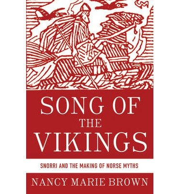 By Brown, Nancy Marie ( Author ) [ Song of the Vikings: Snorri and the Making of Norse Myths ] Oct - 2012 { Hardcover }