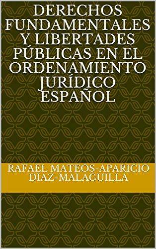 Derechos fundamentales y libertades públicas en el ordenamiento jurídico español por Rafael Mateos-Aparicio Diaz-Malaguilla