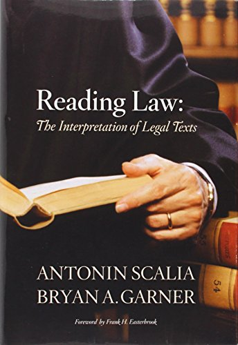 Reading Law: The Interpretation of Legal Texts por Antonin Scalia