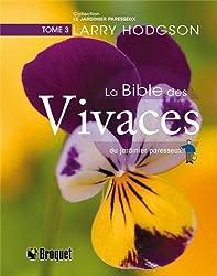 La Bible des vivaces du jardinier paresseux : Tome 3