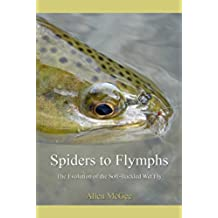 Spiders To Flymphs The Evolution of the Soft-Hackled Wet Fly (English Edition)