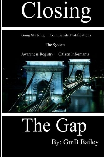 Closing the Gap: Gang Stalking