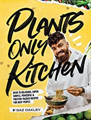 Plants Only Kitchen: Over 70 delicious, super-simple, powerful & protein-packed recipes for busy pe
