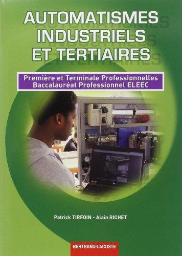 Automatismes industriels et tertiaires 1re et Term prof Bac Pro eleec de Richet (28 septembre 2011) Broché