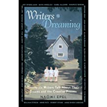 Writers Dreaming: 25 Writers Talk About Their Dreams and the Creative Process