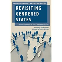 Revisiting Gendered States: Feminist Imaginings of the State in International Relations (Oxford Studies in Gender and International Relations)