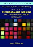 #8: The American Psychiatric Association Publishing Textbook of Psychosomatic Medicine and Consultation-Liaison Psychiatry