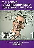 Emprender con ideas innovadoras (Curso ESIC de emprendimiento y gestión empresarial. ABC)