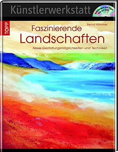 Faszinierende Landschaften: Neue Gestaltungsmöglichkeiten und Techniken in Acryl (Künstlerwerkstatt) (Acryl Landschafts-malerei,)