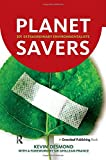 Planet Savers: 301 Extraordinary Environmentalists