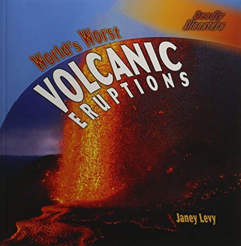World's Worst Volcanic Eruptions (Deadly Disasters) by Janey Levy (2008-09-06) par Janey Levy