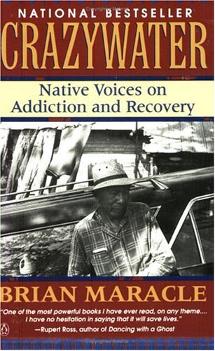 Crazywater: Native Voices on Addiction and Recovery