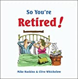 So You're Retired!