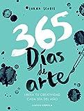 365 días de arte: Libera tu creatividad cada día del año (Hobbies)
