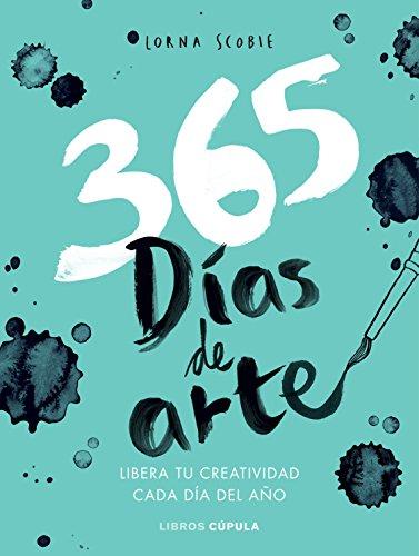 365 días para liberar tu creatividad: Libera tu creatividad cada día del año (Hobbies)