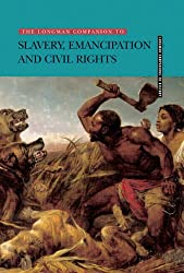 Longman Companion to Slavery, Emancipation and Civil Rights (Longman Companions To History)