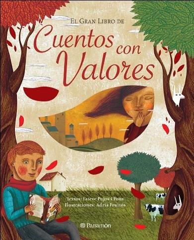 EL GRAN LIBRO DE LOS CUENTOS CON VALORES (Grandes libros de lectura) por Esteve Pujol i Pons