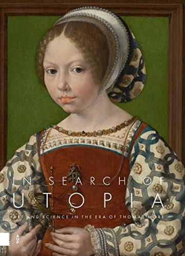 In Search of Utopia: Art and Science in the Era of Thomas More por Jan Van Der Stock