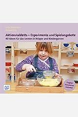 Aktionstabletts - Experimente und Spielangebote: 40 Ideen für das Lernen in Krippe und Kindergarten Taschenbuch