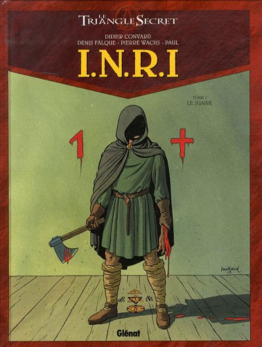 INRI Le Triangle Secret, Tome 1 : Le suaire