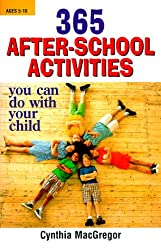 365 After-school Activities You Can Do with Your Child