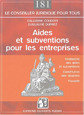 Aides et subventions pour les entreprises : Monter un dossier d'aide et de subvention par Guillaume Duprez