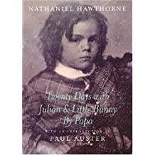 Twenty Days With Julian And Little Bunny By Papa (New York Review Books Classics) by Nathaniel Hawthorne (2003-06-15)