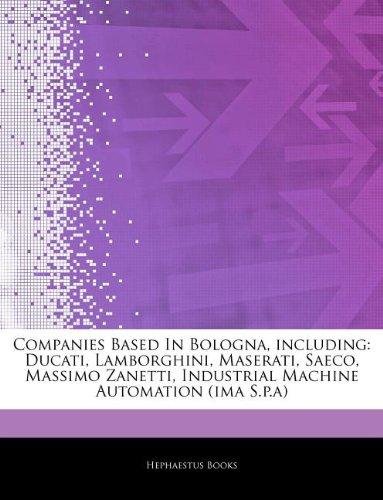 articles-on-companies-based-in-bologna-including-ducati-lamborghini-maserati-saeco-massimo-zanetti-i