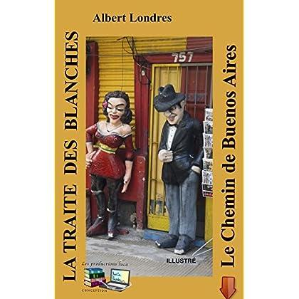 LA TRAITE DES BLANCHES Le Chemin de Buenos Aires (Illustré)