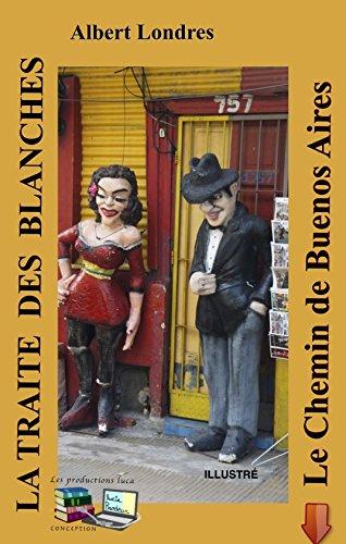 Lire un LA TRAITE DES BLANCHES Le Chemin de Buenos Aires (Illustré) pdf epub