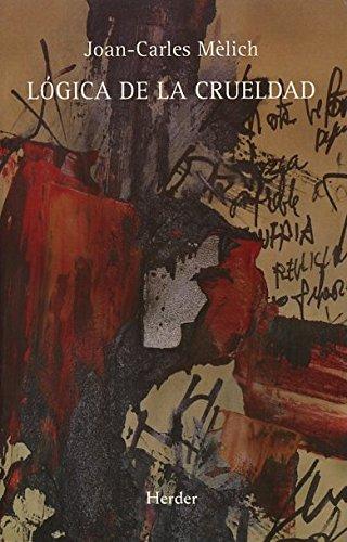 Lógica de la crueldad (Fondo Gral. Religioso) por Joan-Carles Mèlich