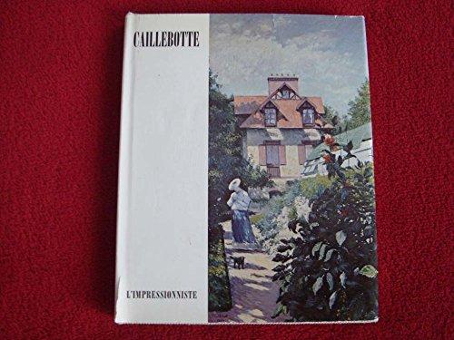 Caillebotte, l'impressionniste : . Texte de Marie Berhaut