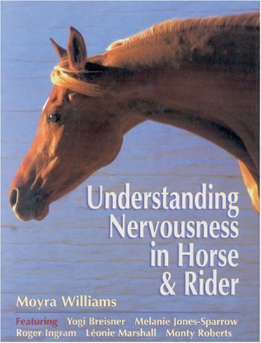 Understanding Nervousness in Horse & Rider by Moyra Williams (1999-08-01)